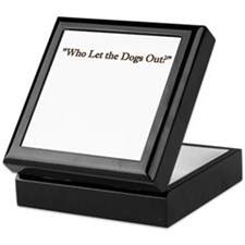 who let the dogs out Keepsake Box