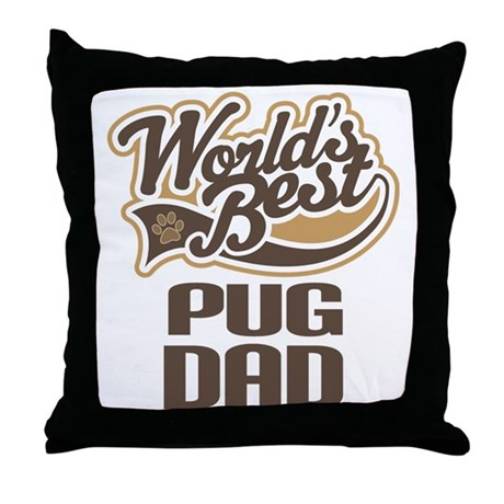 Pug Dad Dog Gift Throw Pillow