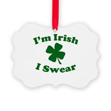 Im Irish. I Swear. Ornament