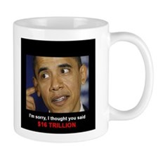 I thought you said 16 TRILLION Mug