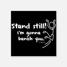 "stand still Square Sticker 3"" x 3"""