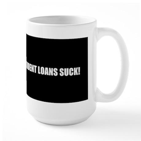 STUDENT LOANS SUCK Large Mug