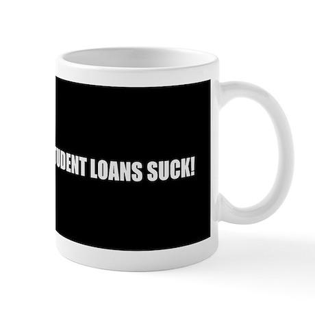 STUDENT LOANS SUCK Mug