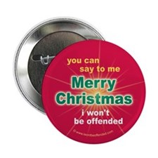 Say Merry Christmas I Won't Be Offended Button