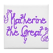 Katherine the Great Tile Coaster