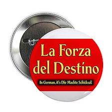La Forza del Destino Button (10 pack)