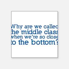"The Bottom Class Square Sticker 3"" x 3"""
