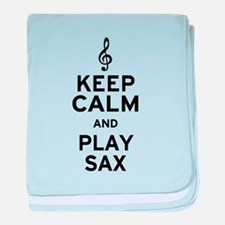 Keep Calm and Play Sax baby blanket