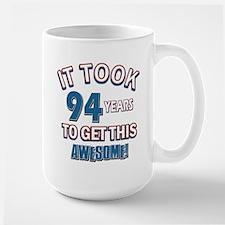 Awesome 94 year old birthday design Large Mug