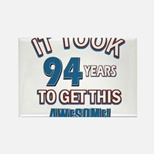 Awesome 94 year old birthday design Rectangle Magn