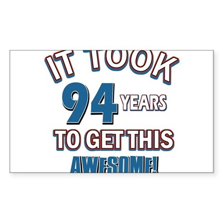 Awesome 94 year old birthday design Sticker (Recta