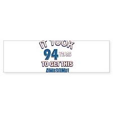 Awesome 94 year old birthday design Bumper Sticker