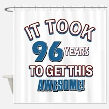 Awesome 96 year old birthday design Shower Curtain