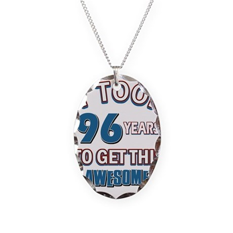 Awesome 96 year old birthday design Necklace Oval