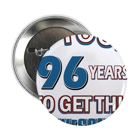 "Awesome 96 year old birthday design 2.25"" Button ("