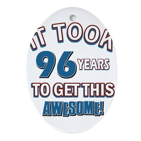 Awesome 96 year old birthday design Ornament (Oval