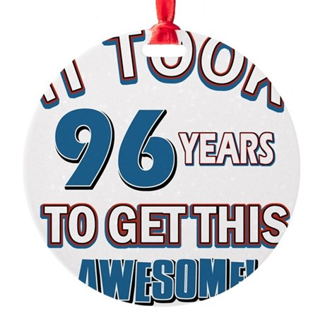 Awesome 96 year old birthday design Round Ornament