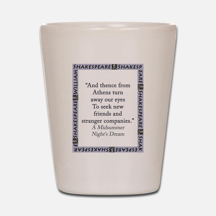 And Thence From Athens Shot Glass