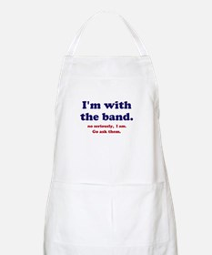 Im with the band Apron