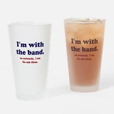 Im with the band Drinking Glass
