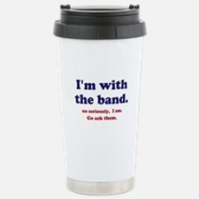Im with the band Stainless Steel Travel Mug