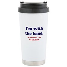 Im with the band Travel Mug