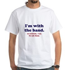 Im with the band Shirt