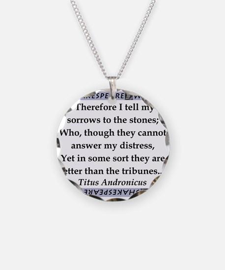 Therefore I Tell My Sorrows Necklace