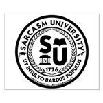 Sarcasm University (S) Small Poster