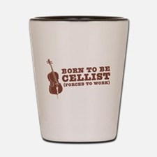 Born To Be Cellist Shot Glass