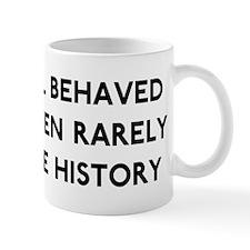 Well Behaved Women Small Mug