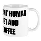 Instant human just add coffee mug Coffee Mugs