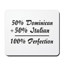 Half Italian, Half Dominican Mousepad