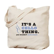 It's A Cello Thing Tote Bag