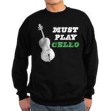 Must Play Cello Sweatshirt
