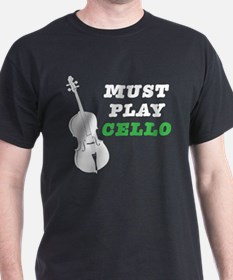 Must Play Cello T-Shirt