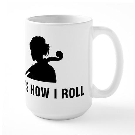 That's How I Roll Large Mug