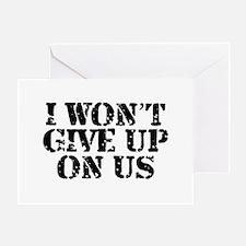 I Won't Give Up: Unisex Greeting Card