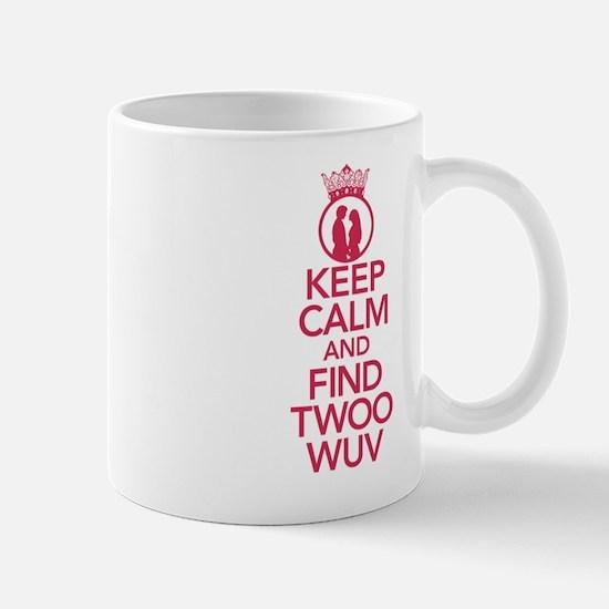 Keep Calm and Find Twoo Wuv Mug
