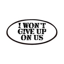I Won't Give Up: Unisex Patches