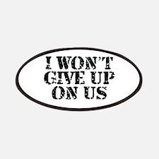 I Won't Give Up: Unisex Patches