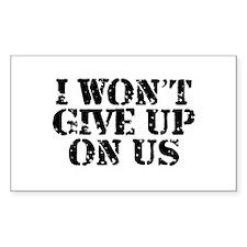 I Won't Give Up: Unisex Decal