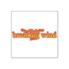 "twilight breaking wind part 1 Square Sticker 3"" x"