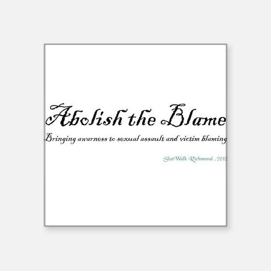 """Abolish the Blame 2012 Square Sticker 3"""" x 3"""""""