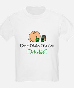 Dont Make Call Daideo T-Shirt