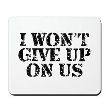 I Won't Give Up: Unisex Mousepad