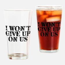 I Won't Give Up: Unisex Drinking Glass
