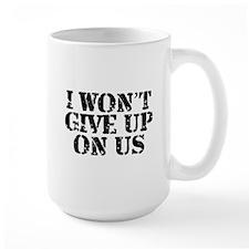 I Won't Give Up: Unisex Ceramic Mugs