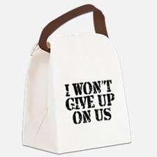 I Won't Give Up: Unisex Canvas Lunch Bag