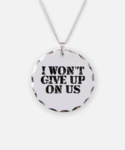 I Won't Give Up: Unisex Necklace Circle Charm